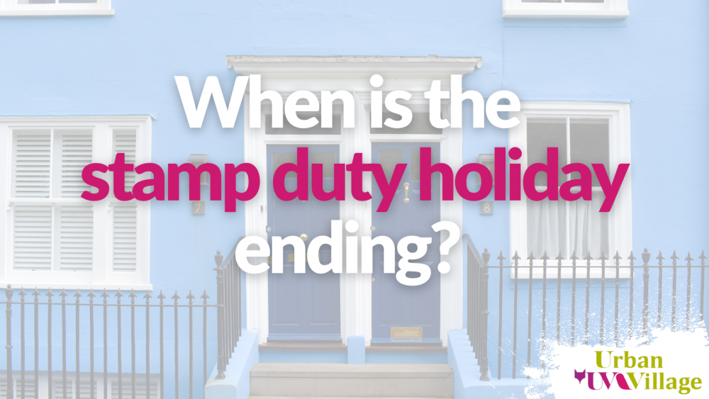 UVH Blog - When is the stamp duty holiday ending? What you need to know