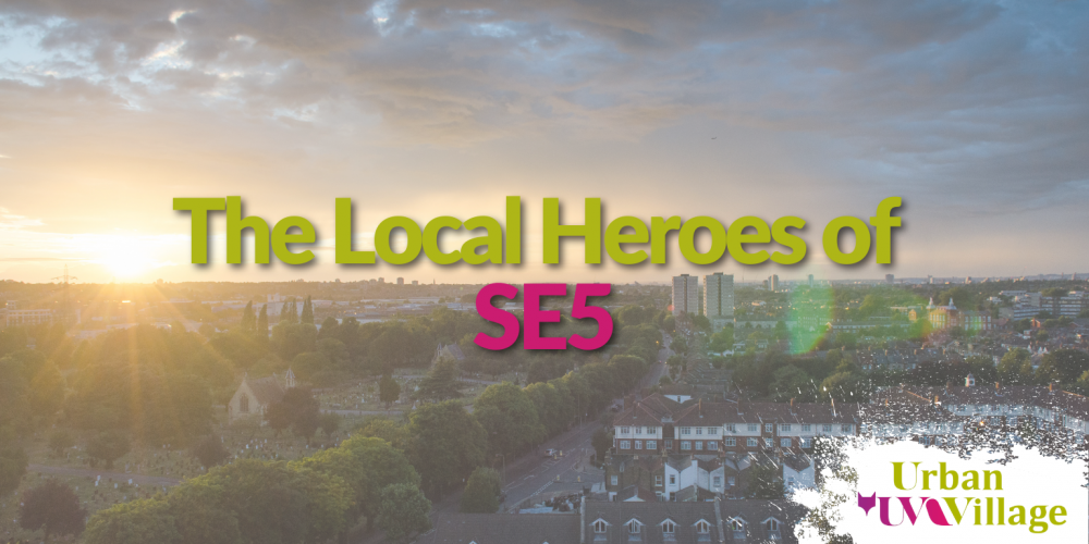 UVH Blog - Urban Village: our SE5 local heroes