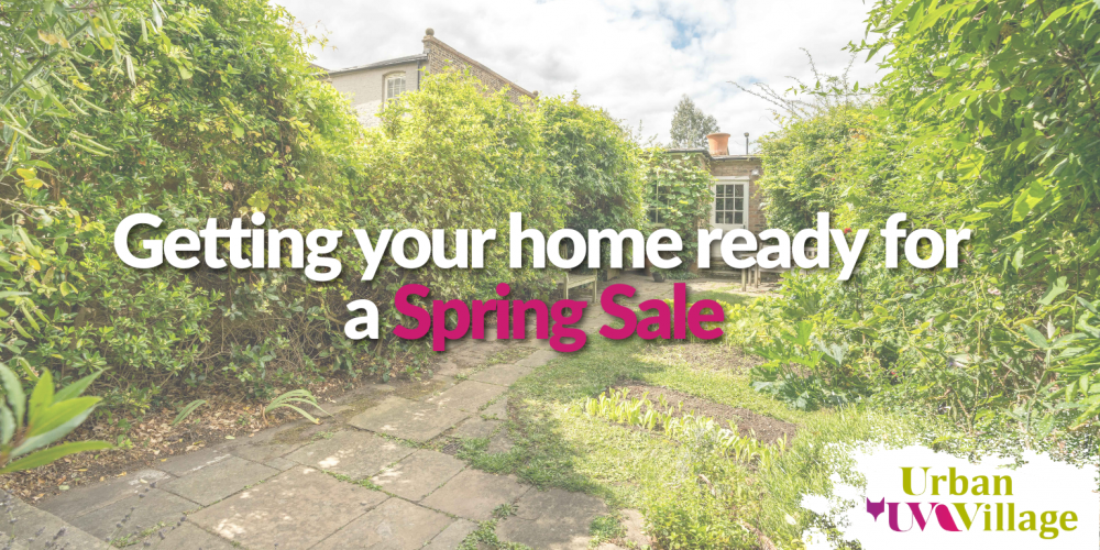 UVH Blog - The Urban Village guide to getting your home ready for a Spring Sale