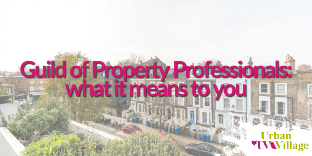 UVH Blog - Guild of Property Professionals: what it means to you